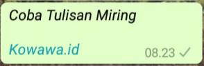 Cara Membuat Tulisan Miring di aplikasi whatsapp