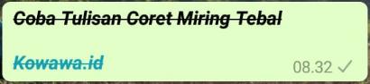 Cara Membuat tulisan coret miring tebal di aplikasi whatsapp