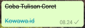 Cara membuat tulisan coret di aplikasi whatsapp