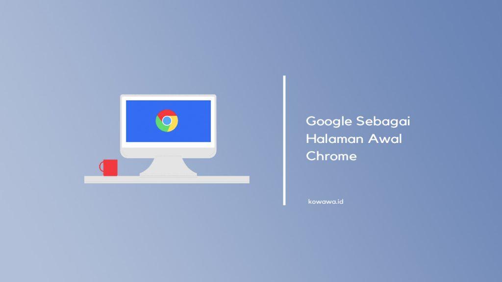 cara-menjadikan-google-sebagai-halaman-awal-chrome