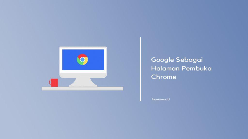 menjadikan-google-sebagai-halaman-pembuka-startup-chrome