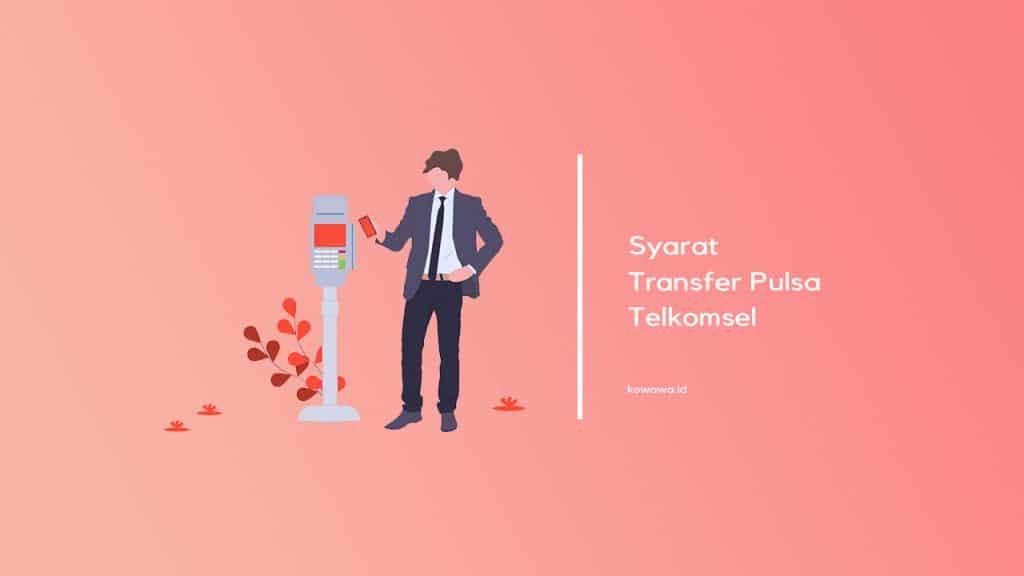 syarat transfer pulsa telkomsel